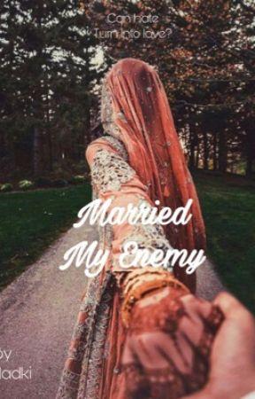 Married My Enemy (#1 Rajput) |Under Editing| by ekkladki