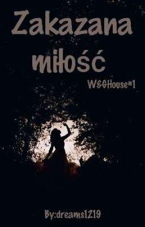 Zakazana Miłość - W&GHouse#1 by dreams1219