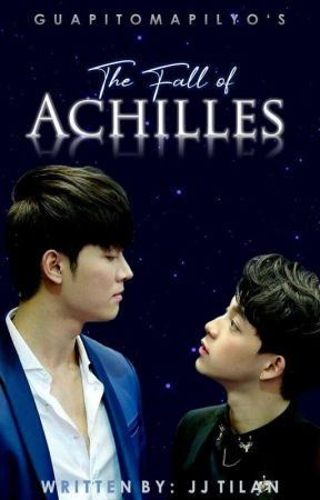 The Fall of Achilles (BL Series) - Season 1 Completed by guapitomapilyo