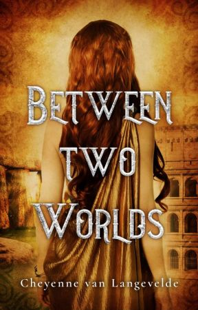 Between Two Worlds [Excerpt Only]   NOW A PUBLISHED NOVEL by CelticWarriorQueen17