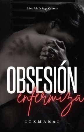 Obsesiones que matan (+18) by itxmakai