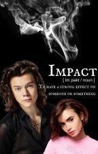 Impact (Harry Styles Fanfiction) by sheyloman