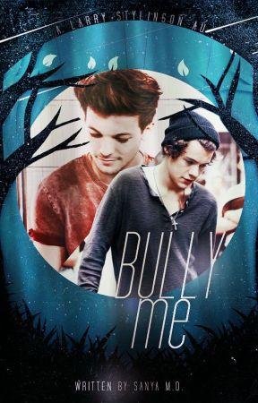 Bully Me [Larry/Ziall | AU] by xsleepingforestx