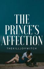 The Prince's Affection by TheKilljoyWitch