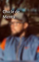 Chicle de Menta by FrancoSelke