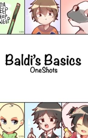 Baldi's Basics    One-Shots / OPEN by Gotta-Sweep