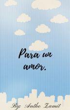 Para un amor. by Antho_Zamit