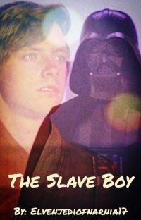 The Slave Boy (Star Wars AU Fanfiction) cover