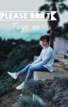 Please Don't Forget Me (No.3) (WHY DON'T WE FANFIC) cover