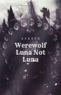 Werewolf Luna not Luna cover