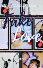 Love Yourself Series #1 Fake Love by siriuss_B