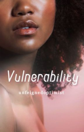 Vulnerability by unfeignedoptimist