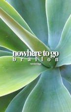 nowhere to go ⇮ brallon by rarelovings