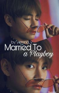 Married To A Playboy || V✔ cover