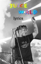 JUICE WRLD LYRICS  by c_foxon