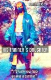 His Trainer's Daughter (A Logan Paul Fan Fiction) cover