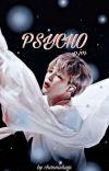 Psycho | PJM ✔ cover