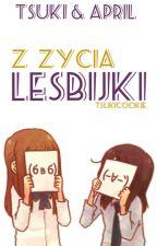z życia lesbijki (▰˘◡˘▰) by tsukicookie