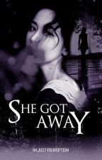 She Got Away by imjustyouroption