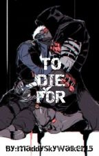 To Die For (reaper 76 fanfiction) by maddy_willow