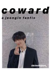 coward || a yang jeongin fanfic ✔ cover