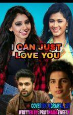 I can just love u.... by prathanasweety