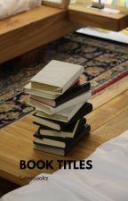 Book Titles by lelesbookz