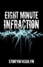 Eight Minute Infraction by StoryofAshlyn
