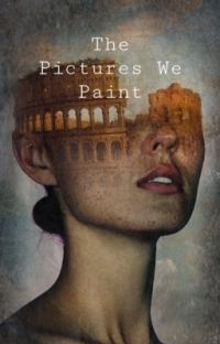 The Pictures We Paint/ #wattys2019 cover