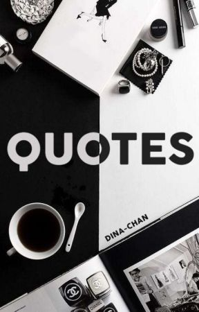 QUOTES by DinaChan6