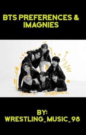 BTS Preferences And Imagines by wrestling_music_98