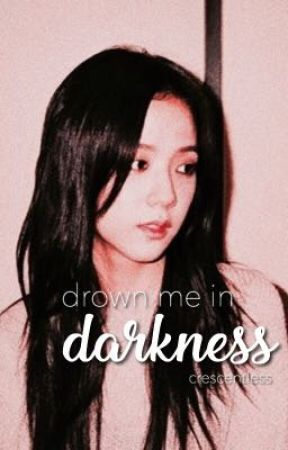 drown me in darkness | vsoo by crescentless