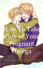 How To Take Care of Your Pregnant Omega by MissKittyCheshire