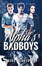 The Alpha's Bad Boys | boyxboyxgirl ✎ by its_just_a_lovestory
