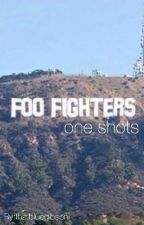 Foo Fighters One Shots by thatbluegibson