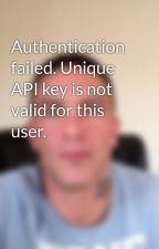 Authentication failed. Unique API key is not valid for this user. by insanetattooproducts