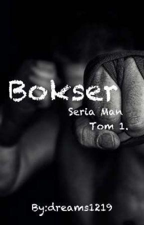 Seria Man Tom 1. Bokser ✔ (zakończona) by dreams1219