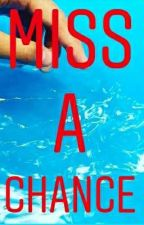 Miss A Chance by Hershies_Chocolate