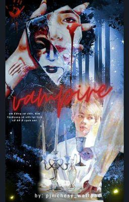 Đọc truyện 《 тαεɦүυηɠ ||ᴺᴾ》vampire