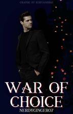 War Of Choice by NERDYGINGER07