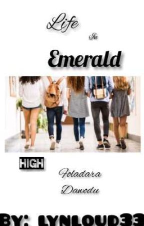 life in emerald high  by lynloud33