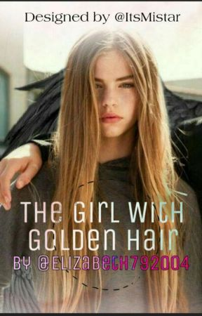 The Girl With Golden Hair  by Elizabeth792004