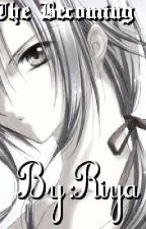 The Becoming by Riya_Animaya