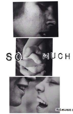 So Much by izzy326