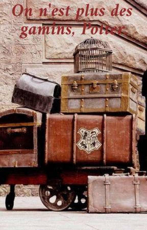 On n'est plus des gamins, Potter. by BereniceRoseRouge