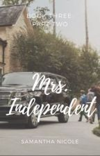 Mrs. Independent: Part Two by paperandpen444