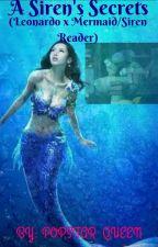 A Siren's Secrets (Leonardo x Mermaid/Siren Reader) by PopstarQueen