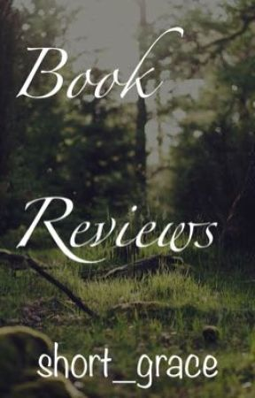 Book Reviews :) by short_grace