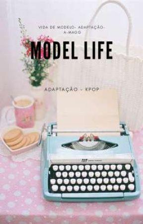 MODEL LIFE // ADAPTAÇÃO  by a_Magg