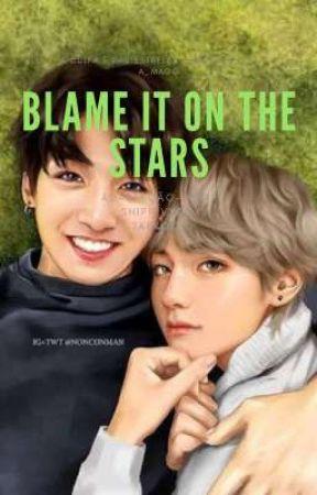 Blame it on the stars - vkook/ taekook- ADAPTAÇÃO  by a_Magg